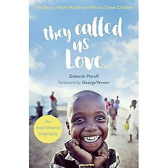 De kalte oss kjærlighet: Historien om April Holden og Afrikas gatebarn