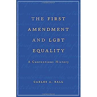The First Amendment and Lgbt Equality: A Contentious History