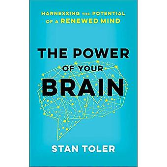 The Power of Your Brain: Harnessing the Potential of� a Renewed Mind
