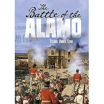 The Battle of the Alamo: Texans Under Siege (Tangled� History)