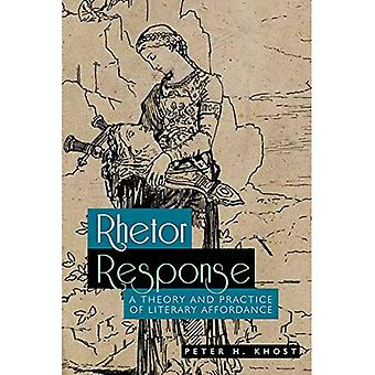 Rhetor Response: A Theory and Practice of Literary Affordance