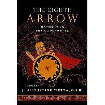 The Eighth Arrow: Odysseus in the Underworld, a Novel