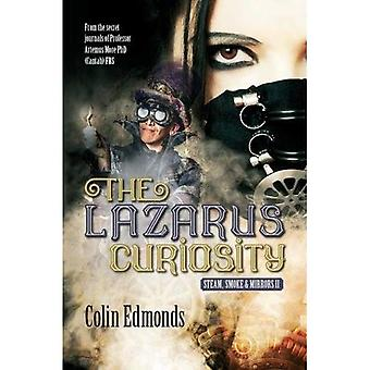 The Lazarus Curiosity: Steam, Smoke and Mirrors 2� (Michael Magister and Phoebe Le Breton)