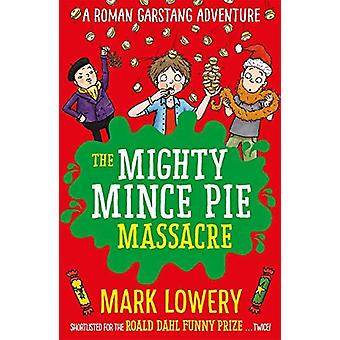 The Mighty Mince Pie Massacre by The Mighty Mince Pie Massacre - 9781