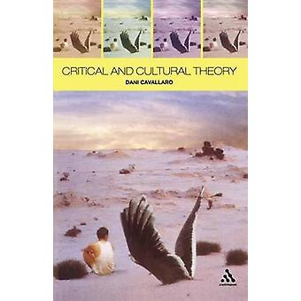 Critical and Cultural Theory by Cavallaro & Dani