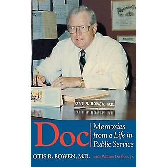Doc Memories from a Life in Public Service by Bowen & Otis R.