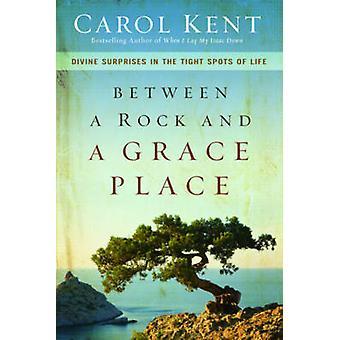 岩とケント ・ キャロルによる生活のタイトなスポットの恵み場所神驚きの間