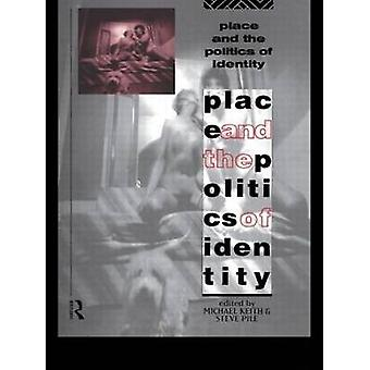 Place and the Politics of Identity by Pile & Steve