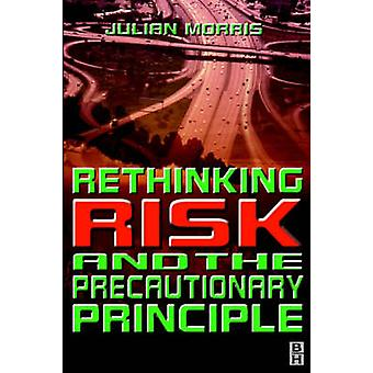 Rethinking Risk and Precautionary Principle by Morris & Julian