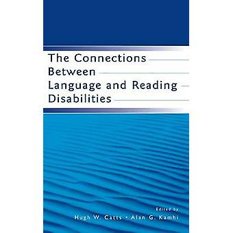 The Connections Between Language and Reading Disabilities by Catts & Hugh William