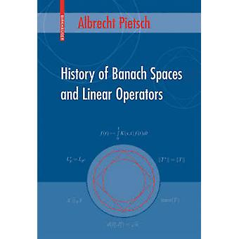 History of Banach Spaces and Linear Operators by Pietsch & Albrecht
