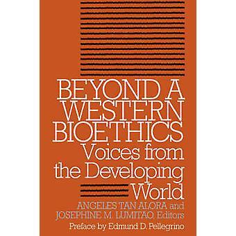 Além de um ocidental bioética vozes do mundo em desenvolvimento por Alora & Angeles & Tan