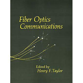 Fiber Optics Communications by Taylor & Henry F.