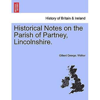 Historische Bemerkungen über die Pfarrei Partney Lincolnshire. von Walker & Gilbert George.