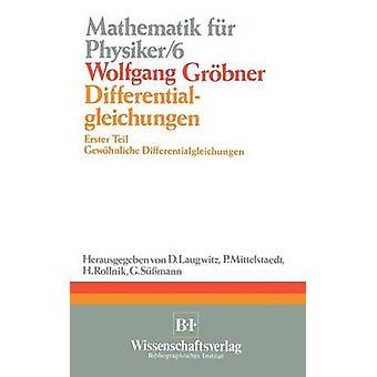 Differentialgleichungen Erster Teil Gewohnliche Differentialgleichungen by Grobner & Wolfgang