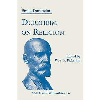 Durkheim on Religion by Durkheim & Emile