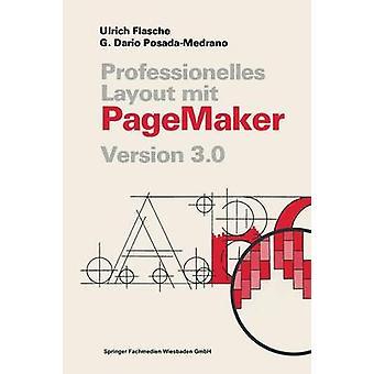 Professionelles Layout mit PageMaker  Version 3. 0 by Flasche & Ulrich