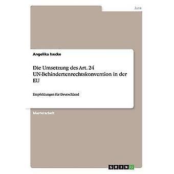 Die Umsetzung des Art. 24 UNBehindertenrechtskonvention in der EU by Isecke & Angelika