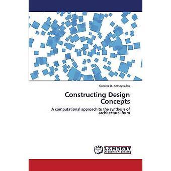 Constructing Design Concepts by Kotsopoulos Sotirios D.