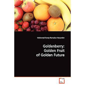 Goldenberry Golden Fruit of Golden Future by Ramadan Hassanien & Mohamed Fawzy