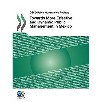 OECD offentlig styring av mot mer effektive og dynamiske forvaltning i Mexico av OECD publisering