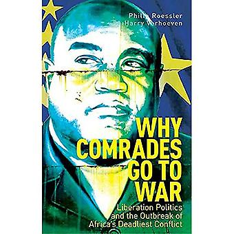 Why Comrades Go to War: Liberation Politics and the� Outbreak of Africa's Deadliest Conflict
