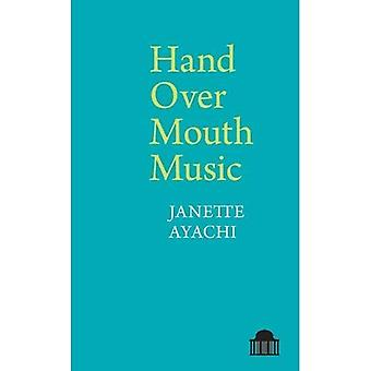 Hand Over Mouth Music (Pavilion Poetry)