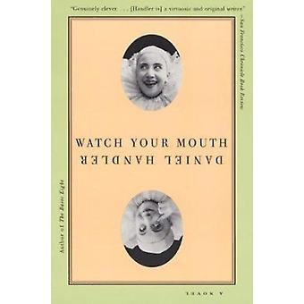 Watch Your Mouth by Daniel Handler - 9780060938178 Book