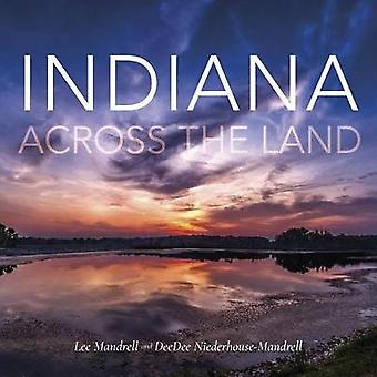 Indiana Across the Land by Lee Mandrell - 9780253029683 Book