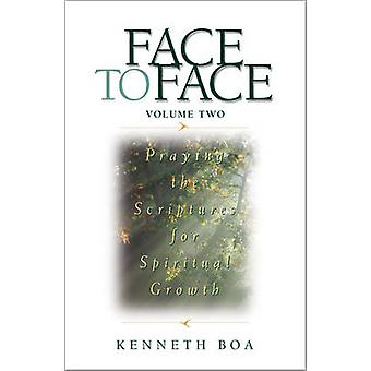 Face to Face - Praying the Scriptures for Spiritual Growth - v. 2 - Pray