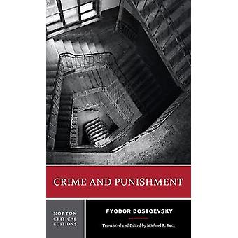 Crime and Punishment - A Norton Critical Edition by Crime and Punishme