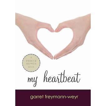 My Heartbeat (10th) by Garret Freymann-Weyr - 9780547722054 Book