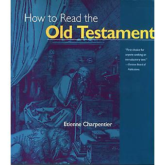 How to Read the Old Testament by Etienne Charpentier - 9780824505400