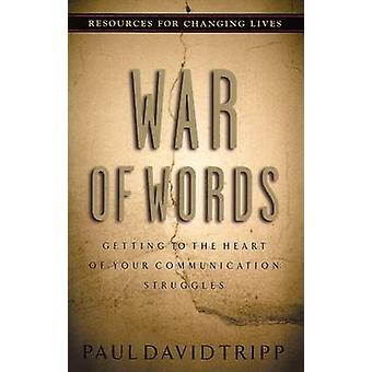 War of Words - Getting to the Heart of Your Communication Struggles by