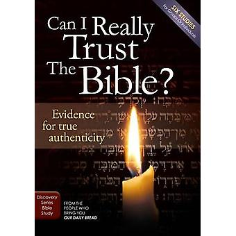 Can I Really Trust the Bible? - Evidences for True Authenticity by Dis