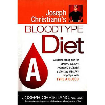 Joseph Christiano's Bloodtype Diet - Type A by Joseph Christiano - 97