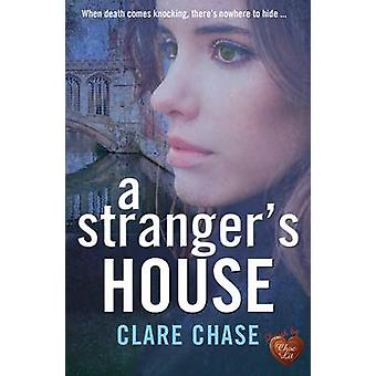 A Stranger's House by Clare Chase - 9781781893470 Book