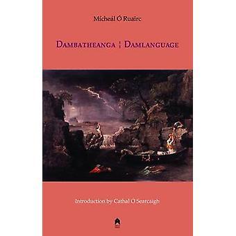 Dambatheanga  - Damlanguage by O Ruairc -Micheal - Cathal O Searcaigh