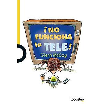 No Funciona La Tele! (Serie Amarilla)