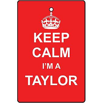 Keep Calm I'm A Taylor Car Air Freshener