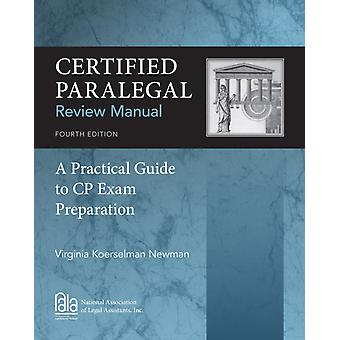 Certified Paralegal Review Manual: A Practical Guide to CP Exam Preparation (Paperback) by Newman Virginia (Metropolitan Community College) Newman Virginia (National Association Of Legal Assistants Inc. (Nala)) Newman Virginia (Koerselman Newman Law Publications)
