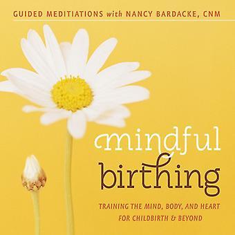 ナンシー Bardacke - 留意出産: トレーニング心体・心 F [CD] アメリカ インポートします。