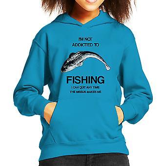 Eu não sou viciado em pesca que eu posso parar quando a senhora Me faz de moletom com capuz infantil