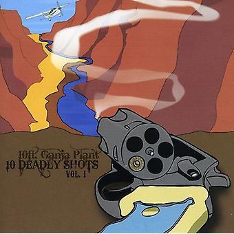 10 Ft Ganja Plant - 10 Ft Ganja Plant: Vol. 1-10 Deadly Shots [CD] USA import
