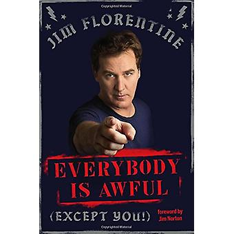 Everybody Is Awful - (Except You!) by Jim Florentine - 9780306825637 B