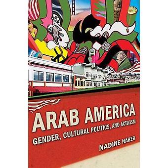 Amérique Arab - sexe - politique culturelle - et l'activisme par Nadine Nab