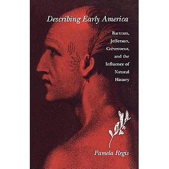 Describing Early America - Bartram - Jefferson - Crevecoeur - and the
