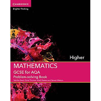 GCSE Mathematics for AQA Higher Problem-Solving Book by Tabitha Steel