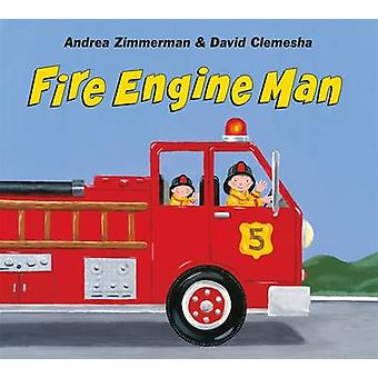 Fire Engine Man by Andrea Zimmerman - David Clemesha - Andrea Zimmerm