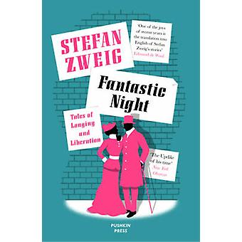 Fantastic Night - Tales of Longing and Liberation by Stefan Zweig - An